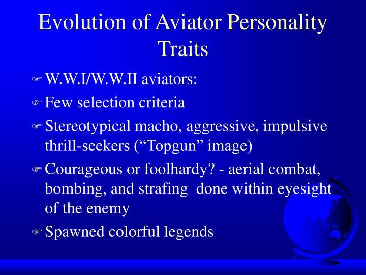 Evolution of Aviator Personality Traits