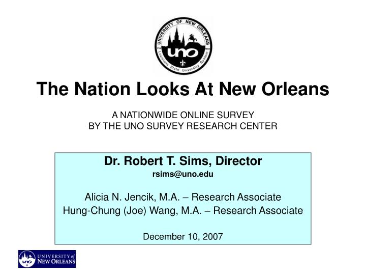 the nation looks at new orleans a nationwide online survey by the uno survey research center n.