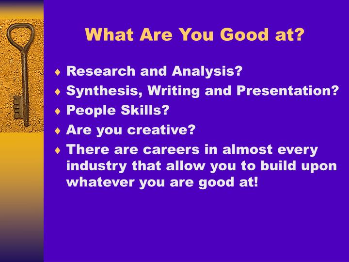 What Are You Good at?