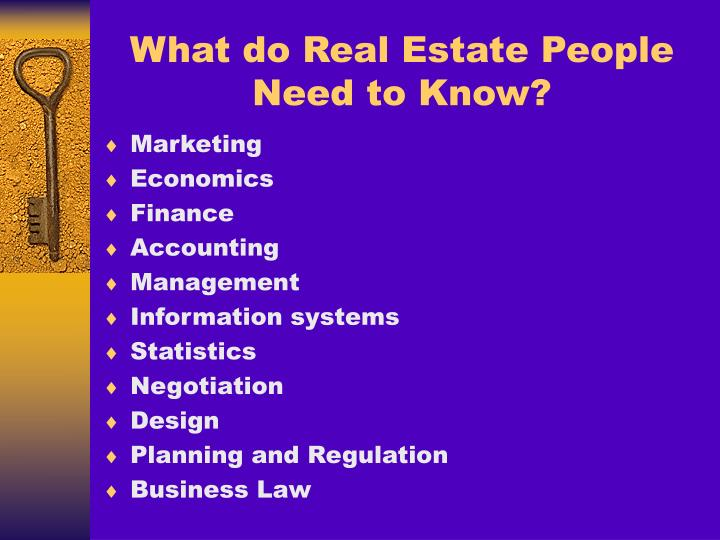 What do Real Estate People Need to Know?