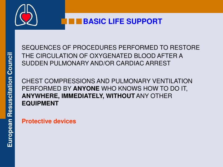 SEQUENCES OF PROCEDURES PERFORMED TO RESTORE THE CIRCULATION OF OXYGENATED BLOOD AFTER A SUDDEN PULMONARY AND/OR CARDIAC ARREST
