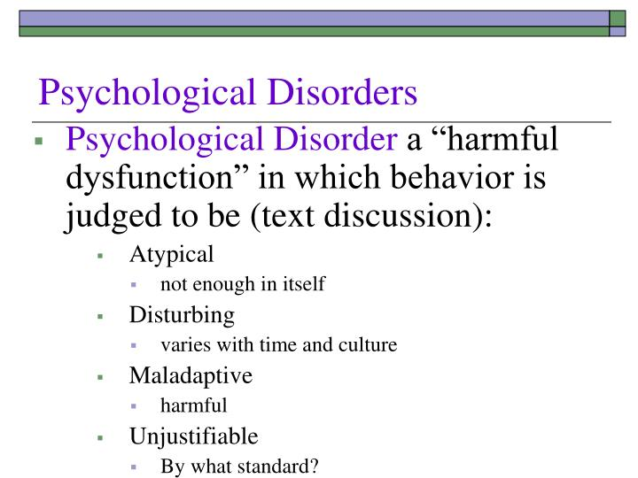 influences on behavior and psychological disorders presentation Psychological disorders characterized by inflexible and enduring behavior patterns that impair social functioning therapist trains you to relax one muscle group after another, until you achieve a drowsy state of complete relaxation, presents anxiety-arousing situation go up the hierarchy.