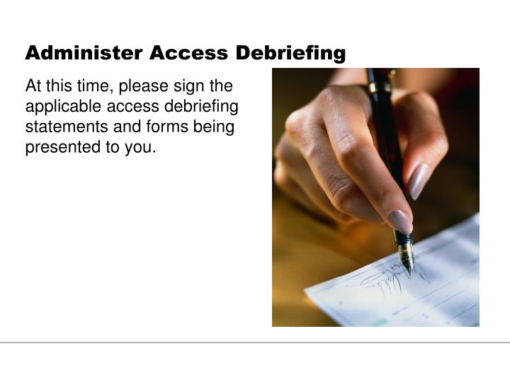 Administer Access Debriefing