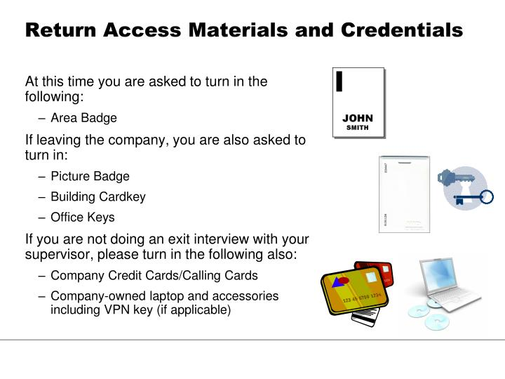Return Access Materials and Credentials