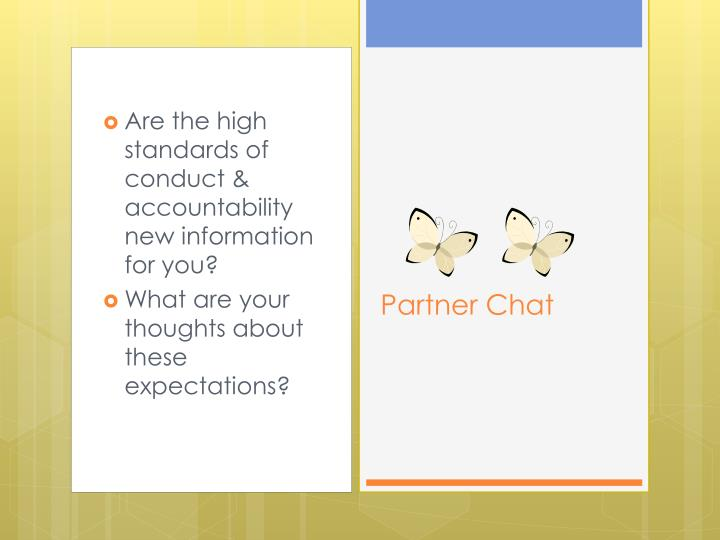 Are the high standards of conduct & accountability new information for you?