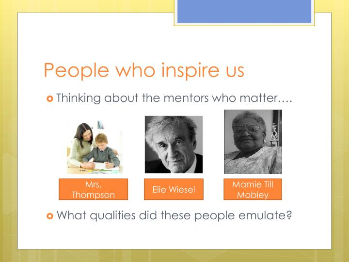 People who inspire us
