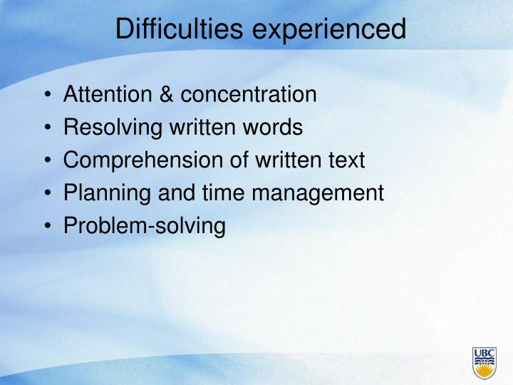 Difficulties experienced