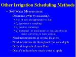 other irrigation scheduling methods