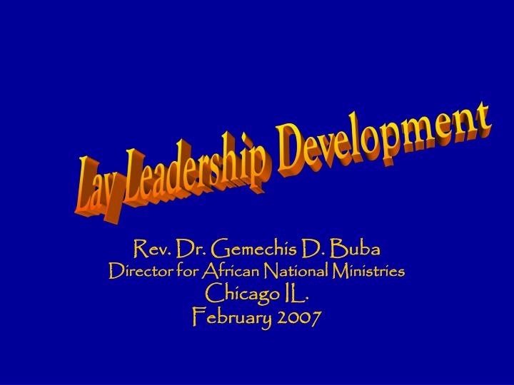 Rev dr gemechis d buba director for african national ministries chicago il february 2007