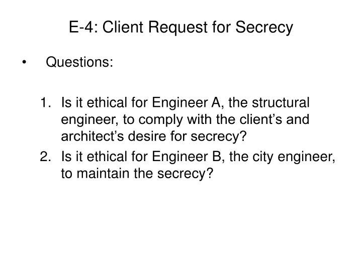 E-4: Client Request for Secrecy