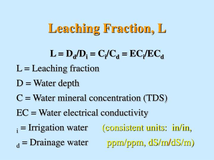Leaching Fraction, L