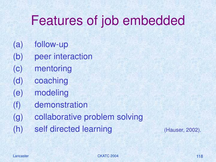 Features of job embedded
