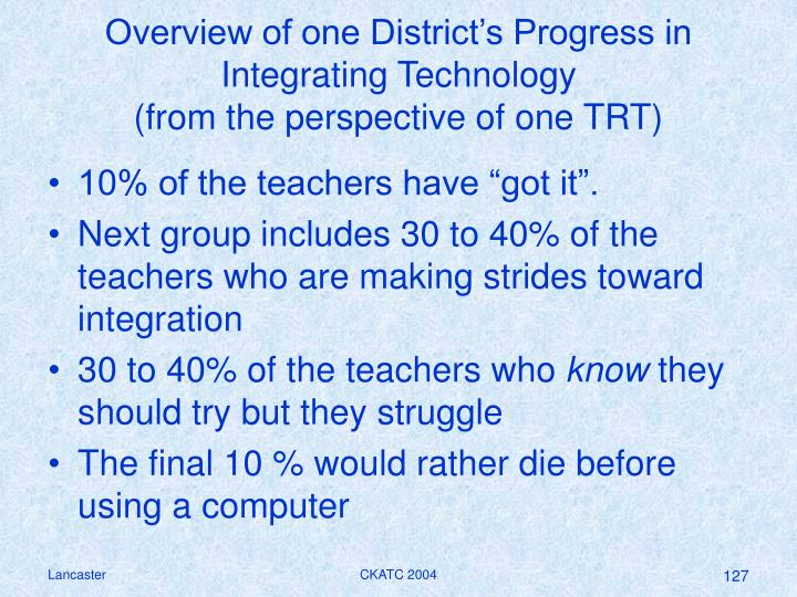Overview of one District's Progress in Integrating Technology
