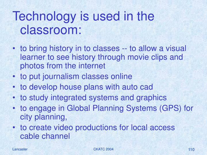 Technology is used in the classroom: