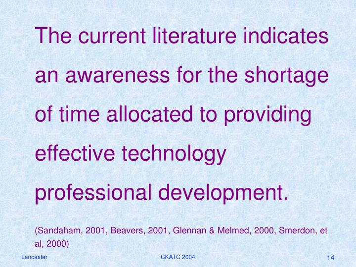The current literature indicates an awareness for the shortage of time allocated to providing effective technology professional development.
