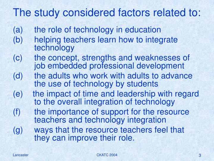 The study considered factors related to: