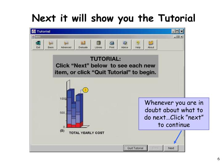 Next it will show you the Tutorial
