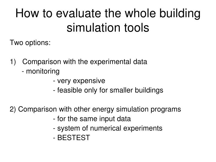 How to evaluate the whole building simulation tools