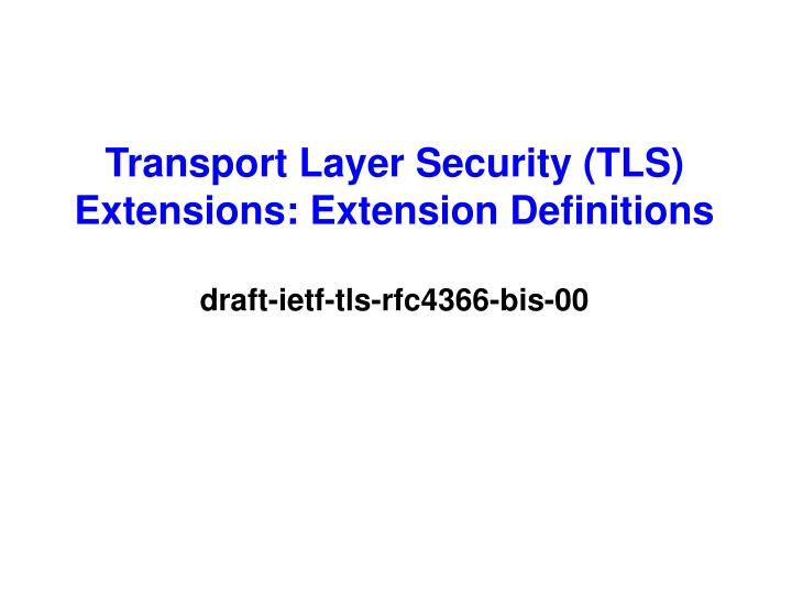 transport layer security tls extensions extension definitions draft ietf tls rfc4366 bis 00