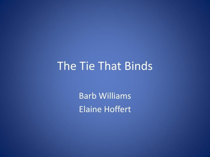 the tie that binds n.