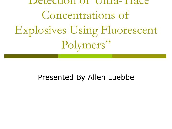 detection of ultra trace concentrations of explosives using fluorescent polymers n.