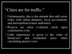 cities are for traffic