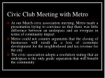 civic club meeting with metro