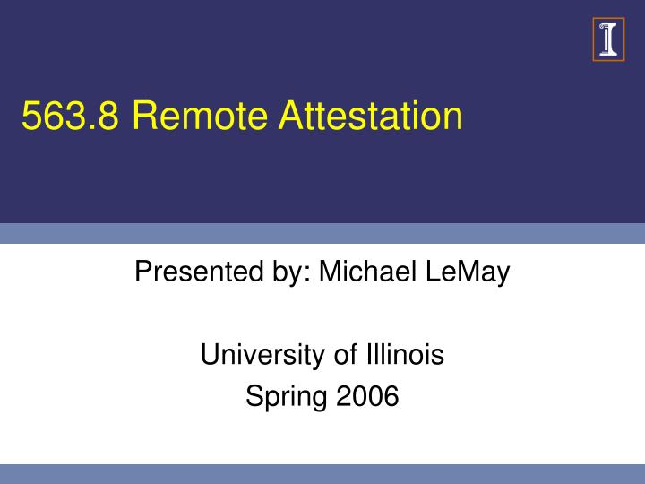 presented by michael lemay university of illinois spring 2006 n.