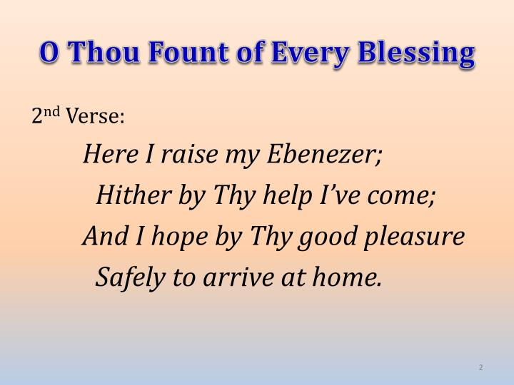 O thou fount of every blessing