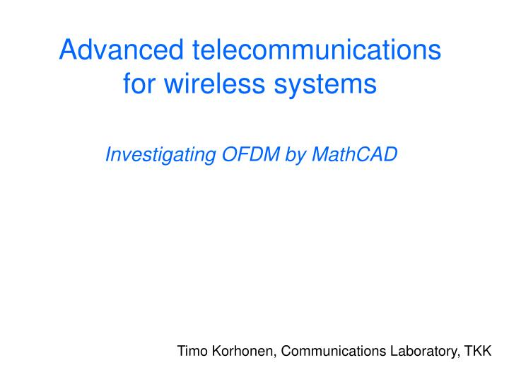 advanced telecommunications for wireless systems investigating ofdm by mathcad n.