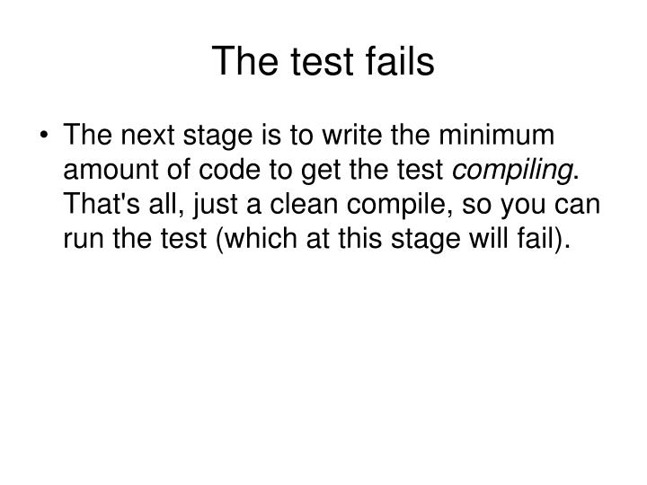 The test fails