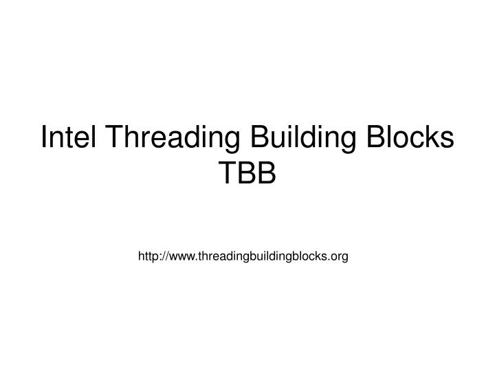 intel threading building blocks outfitting c for multi core processor parallelism