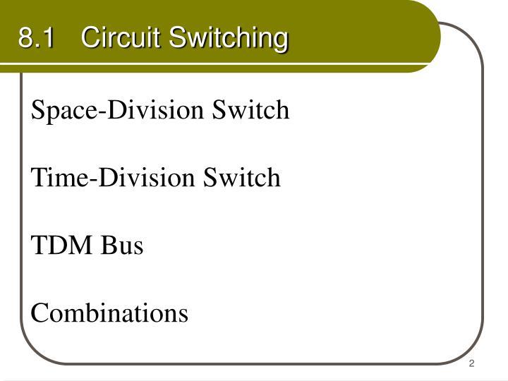 8.1   Circuit Switching