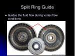 split ring guide