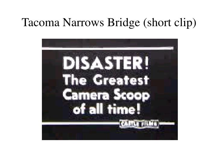 Tacoma Narrows Bridge (short clip)