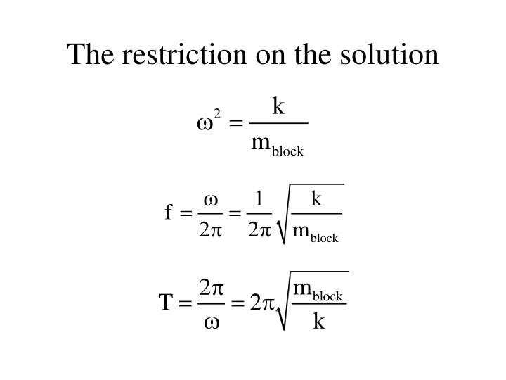 The restriction on the solution