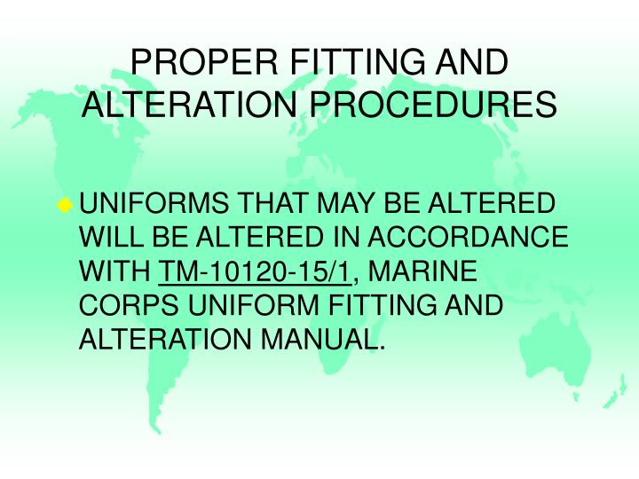 PROPER FITTING AND ALTERATION PROCEDURES