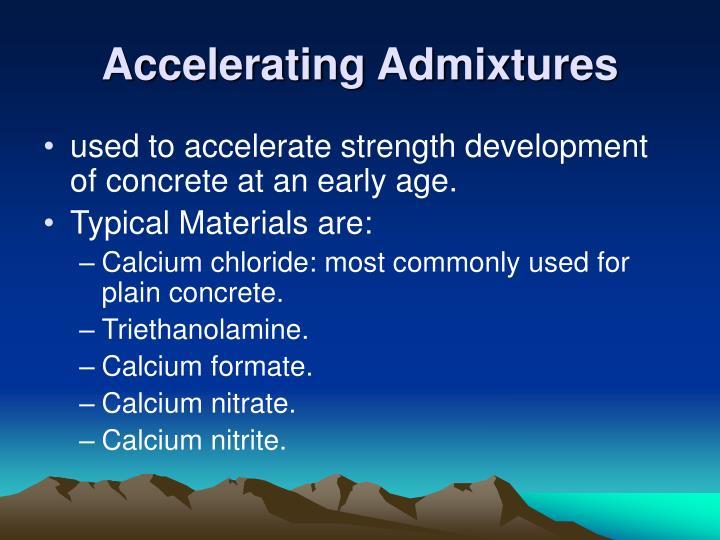Accelerating Admixtures