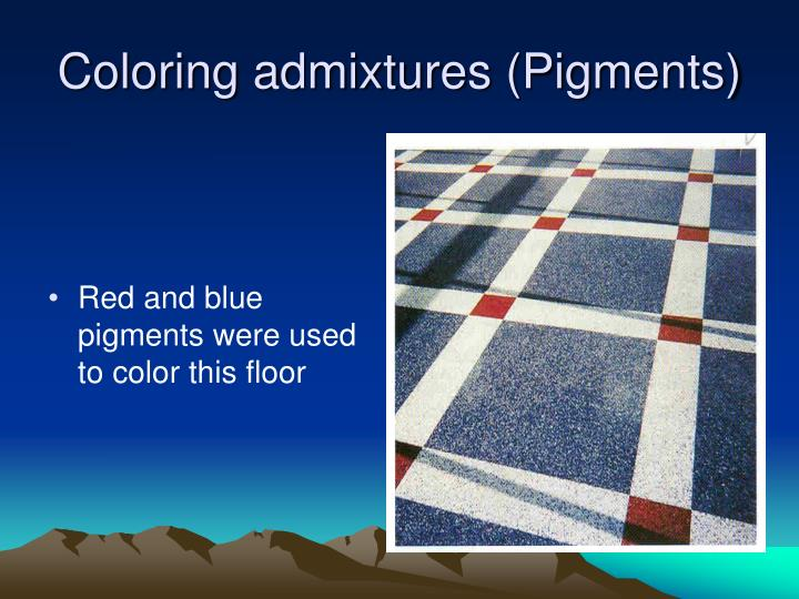 Coloring admixtures (Pigments)