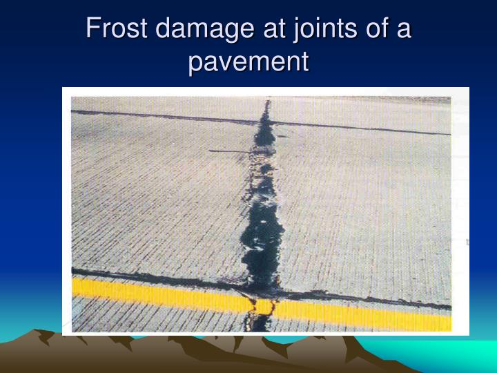 Frost damage at joints of a pavement