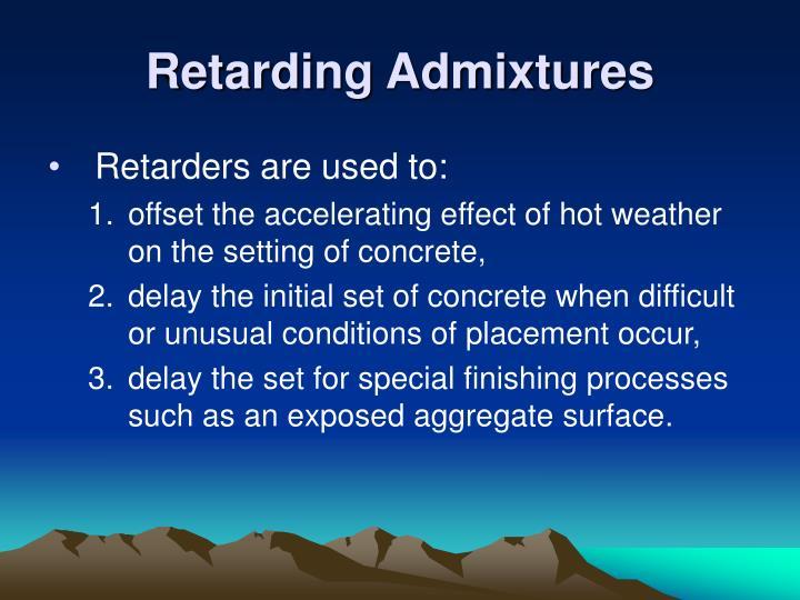 Retarding Admixtures