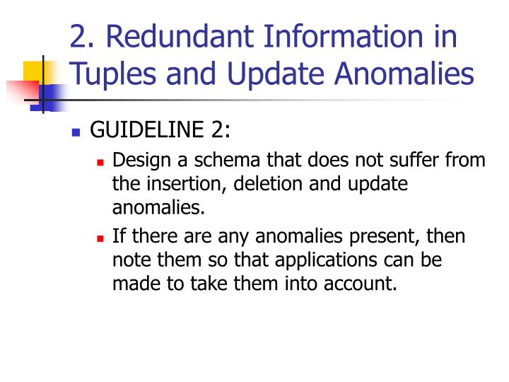 2. Redundant Information in Tuples and Update Anomalies