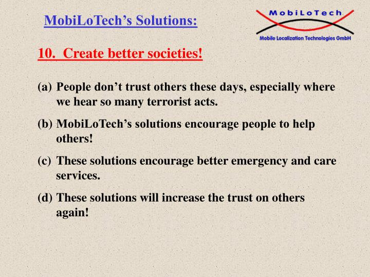 10.  Create better societies!