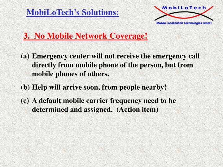 3.  No Mobile Network Coverage!