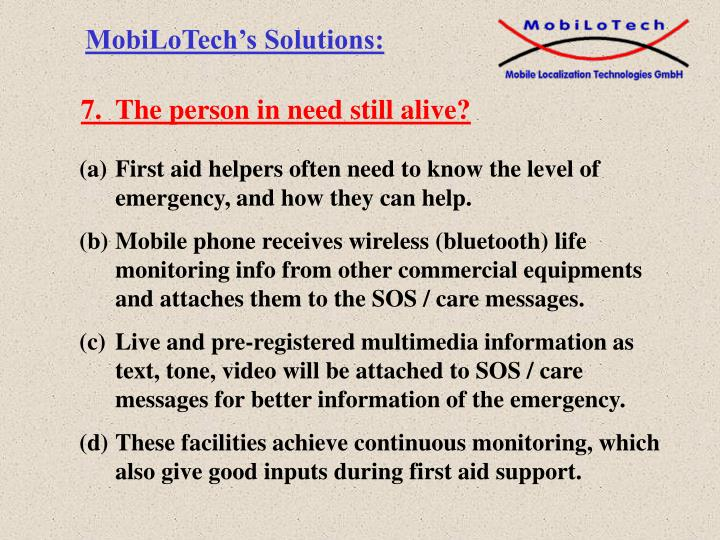 7.  The person in need still alive?