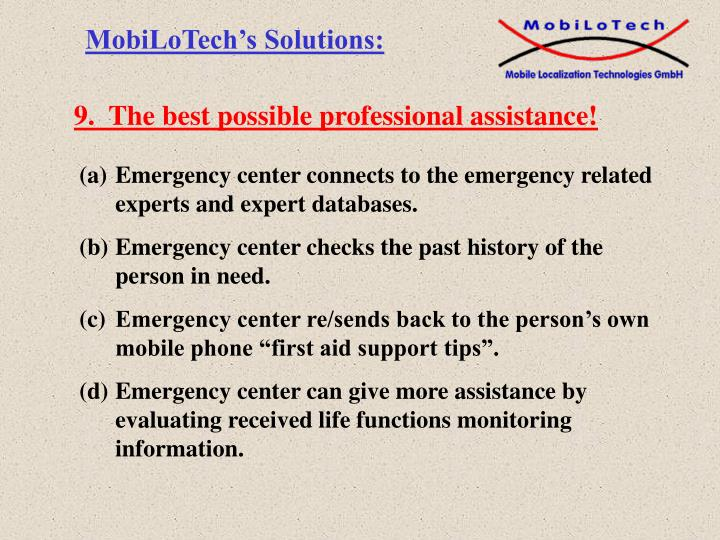 9.  The best possible professional assistance!