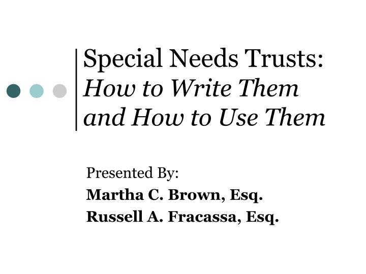 special needs trusts how to write them and how to use them n.