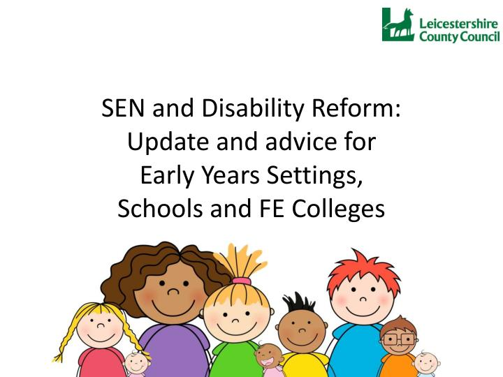 sen and disability reform update and advice for early years settings schools and fe colleges n.