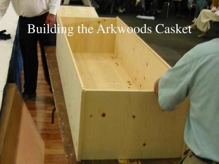 Building the Arkwoods Casket