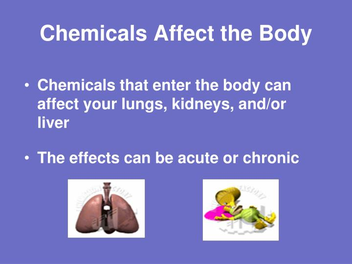 Chemicals Affect the Body